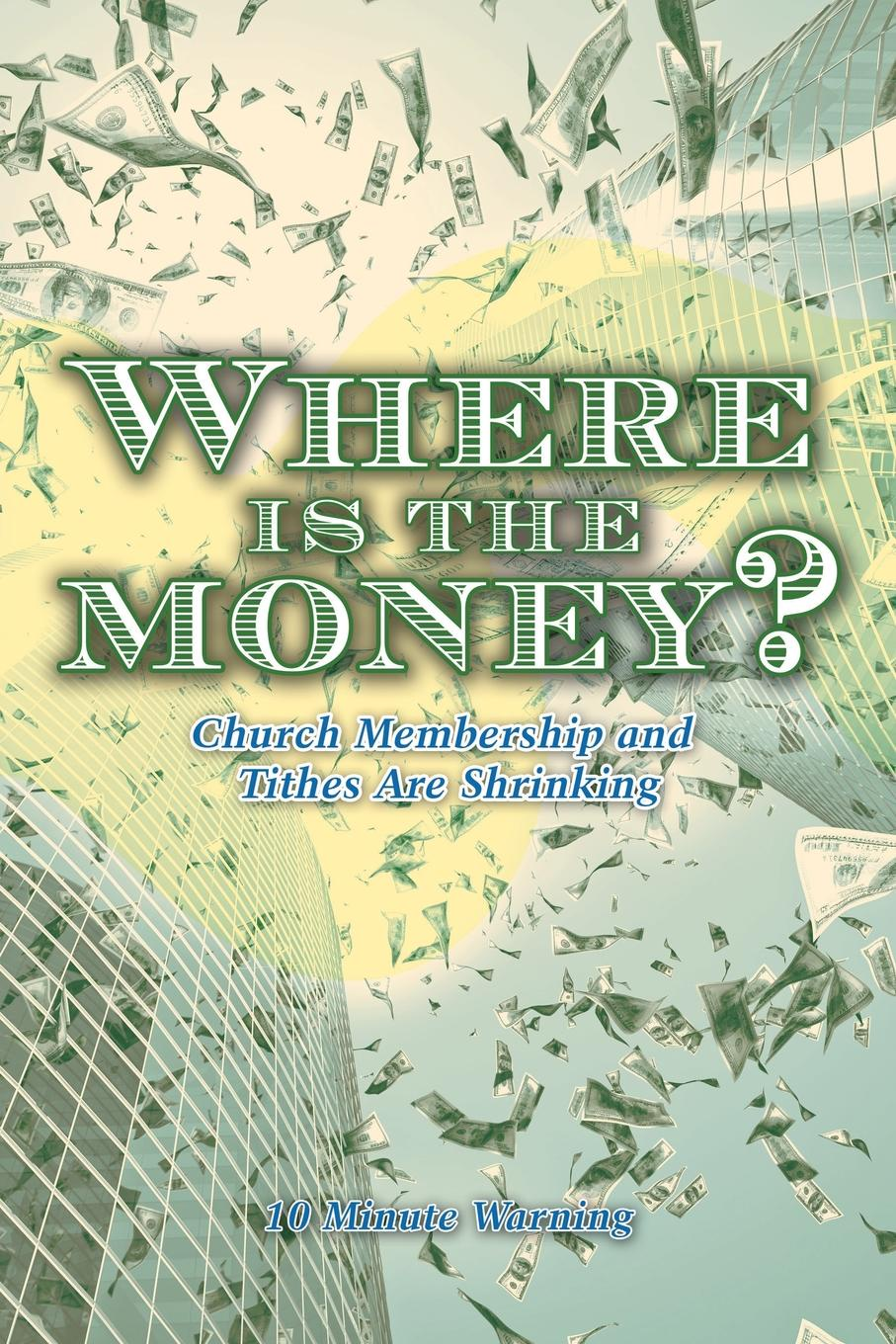 10 Minute Warning Where Is the Money.. Church Membership and Tithes Are Shrinking colleen e edwards tithes and offerings an act of love