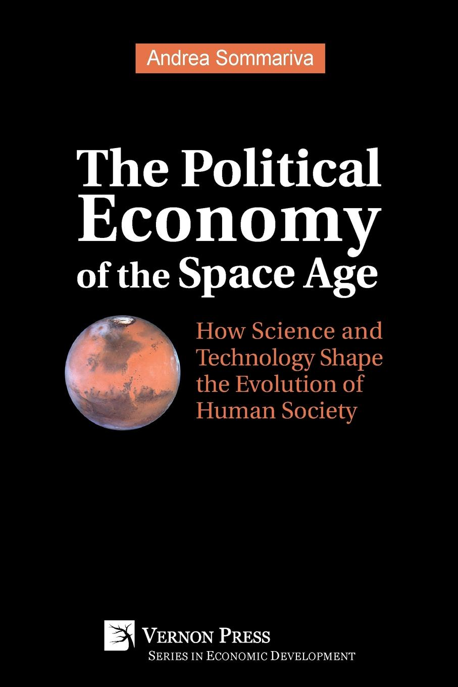 Andrea Sommariva The Political Economy of the Space Age. How Science and Technology Shape the Evolution of Human Society недорго, оригинальная цена