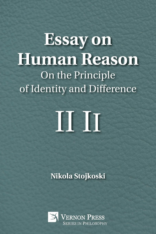 Nikola Stojkoski Essay on Human Reason. On the Principle of Identity and Difference without rezervations the deconstruction of indian identity