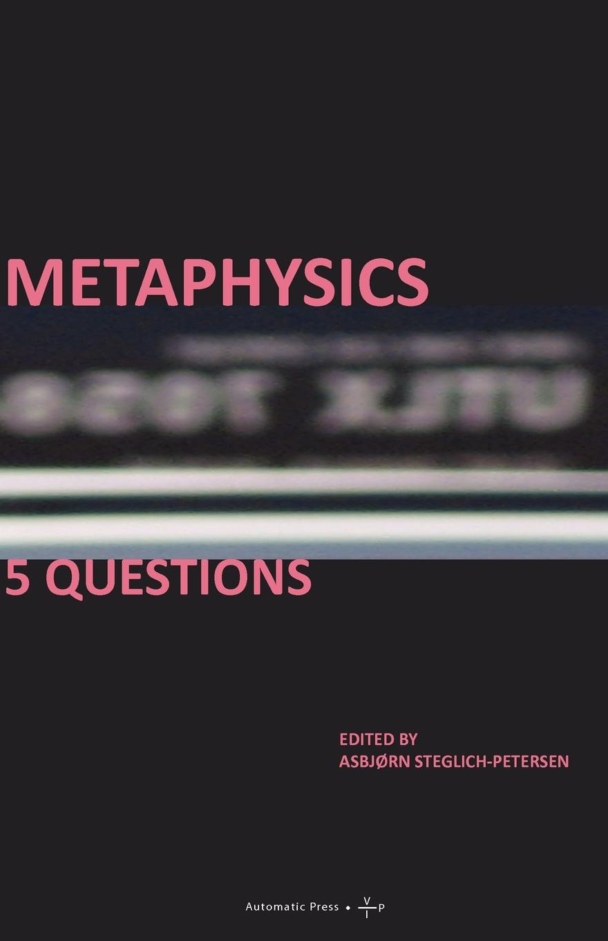 Metaphysics. 5 Questions stephen hetherington metaphysics and epistemology a guided anthology