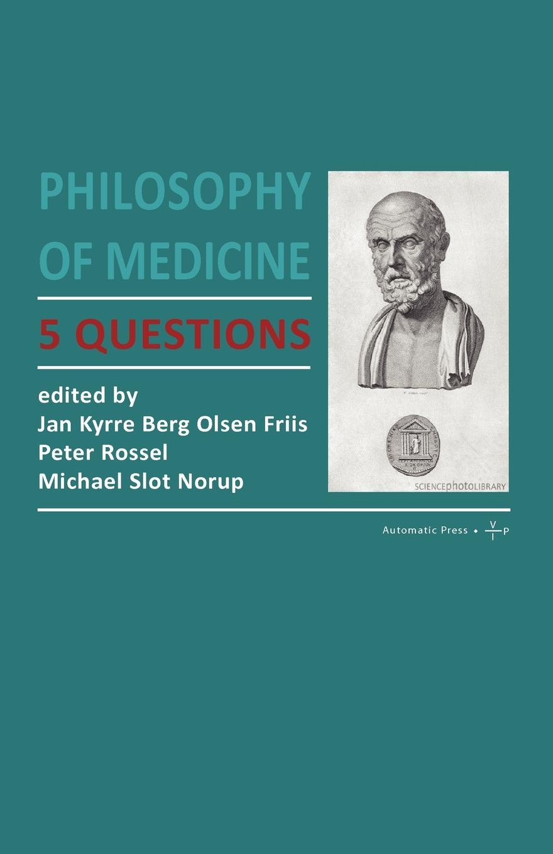 Philosophy of Medicine. 5 Questions ten neglected classics of philosophy