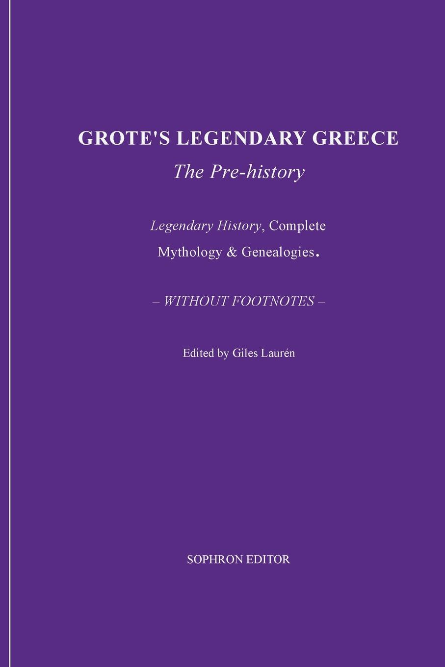 George Grote, Giles Laurén Grote.s Legendary Greece a smaller history of greece