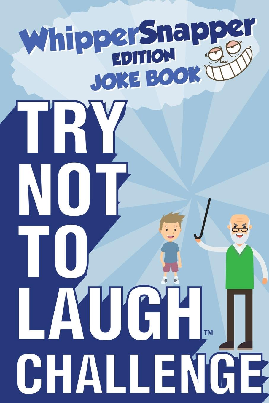 Crazy Corey Try Not to Laugh Challenge - Whippersnapper Edition. The Christmas Joke Book Contest for Kids Ages 6, 7, 8, 9, 10, and 11 Years Old - A Stocking Stuffer Goodie for Boys killing joke killing joke brighter than a thousand suns picture