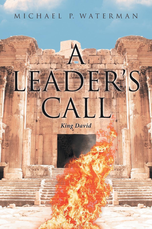 Michael P. Waterman A Leader.s Call. King David недорго, оригинальная цена