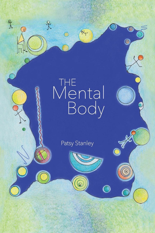 Patsy Stanley The Mental Body mental
