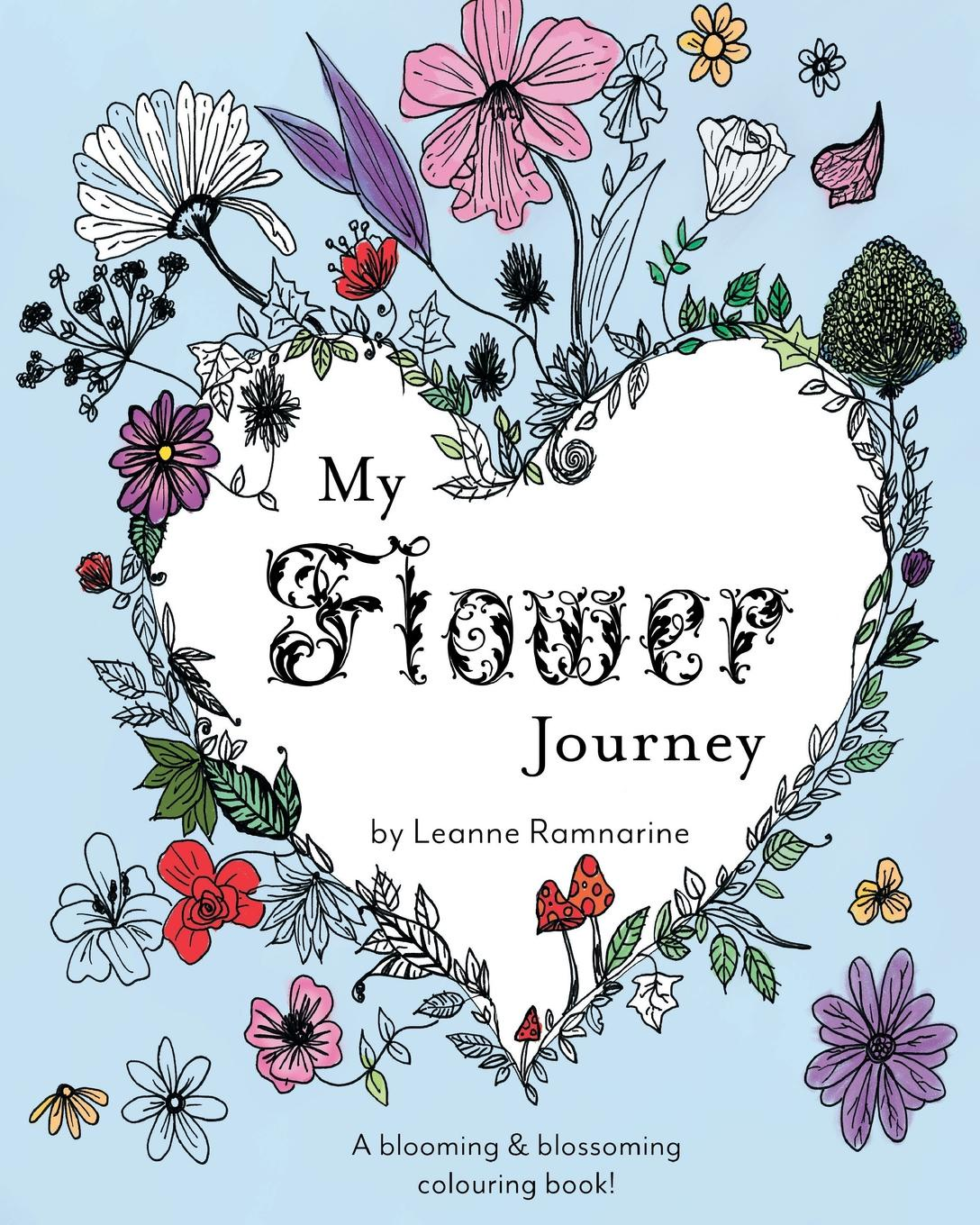 лучшая цена Leanne Ramnarine My Flower Journey. A blooming . blossoming colouring book.