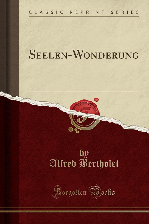 Фото - Alfred Bertholet Seelen-Wonderung (Classic Reprint) tote seelen