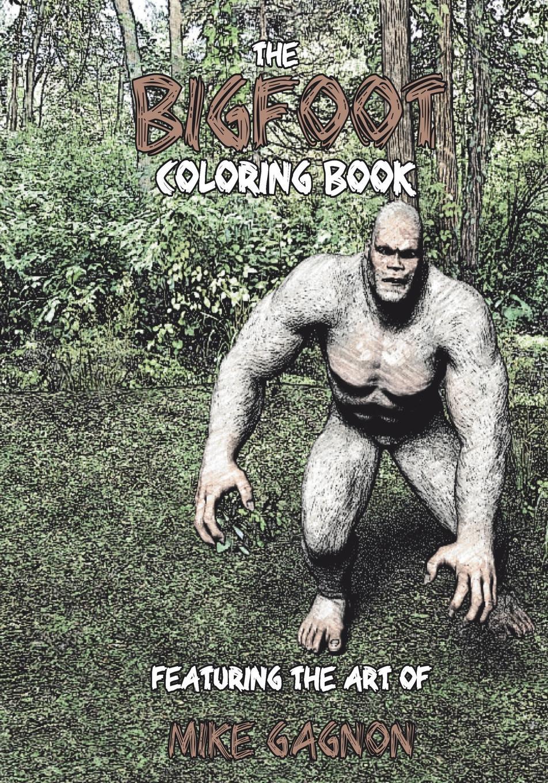 лучшая цена Mike Gagnon The Bigfoot Coloring Book