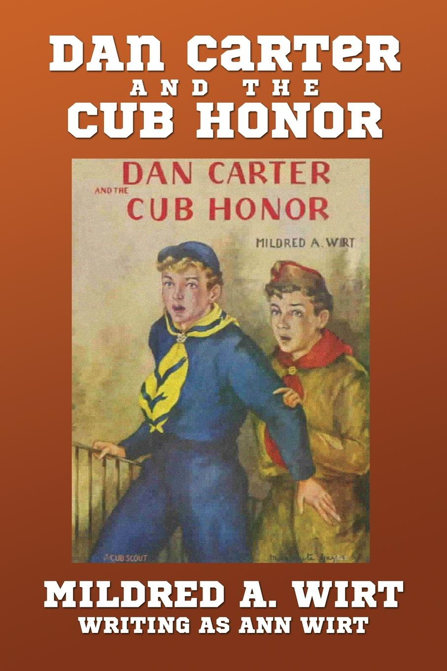 Mildred A. Wirt Dan Carter and the Cub Honor andrew lee cubs time