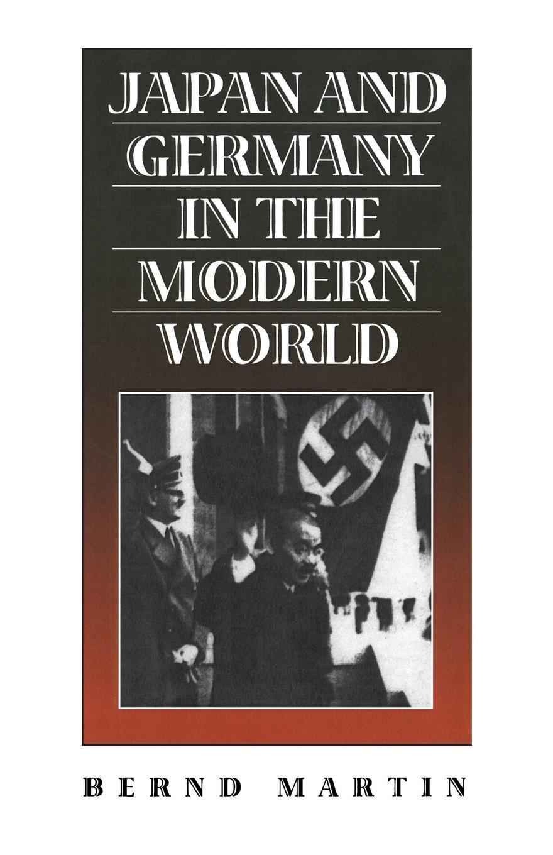 Bernd Martin Japan and Germany in the Modern World цена и фото