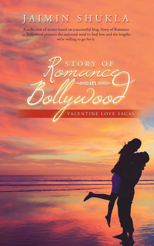 Jaimin Shukla Story of Romance in Bollywood. Valentine Love Sagas цены онлайн