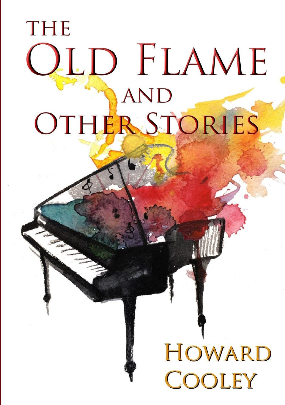Howard Cooley The Old Flame and Other Stories go lovely rose and other stories stage 3