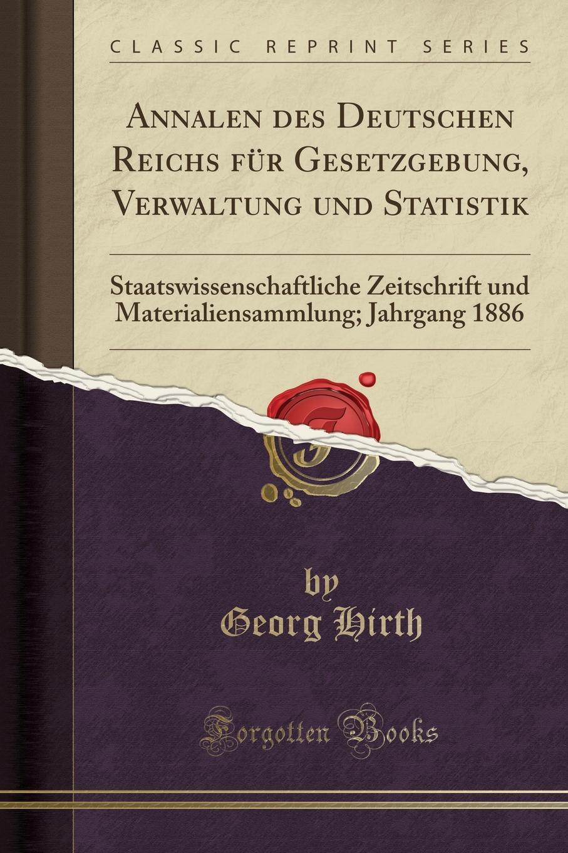 Annalen-des-Deutschen-Reichs-fur-Gesetzgebung-Verwaltung-und-Statistik-Staatswissenschaftliche-Zeitschrift-und-Materialiensammlung-Jahrgang-1886-Class