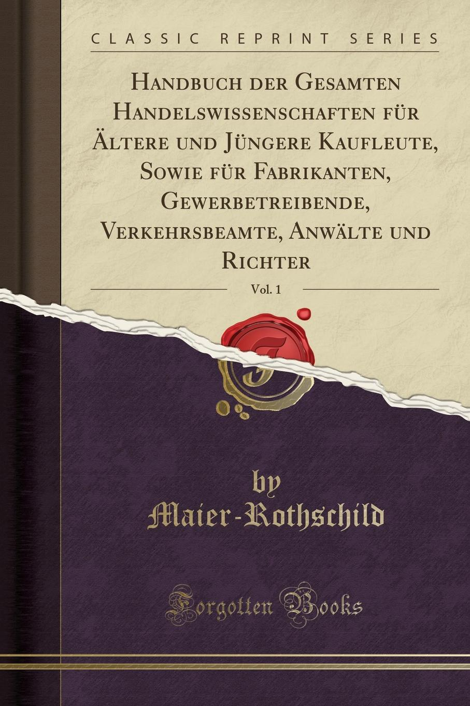 Handbuch-der-Gesamten-Handelswissenschaften-fur-Altere-und-Jungere-Kaufleute-Sowie-fur-Fabrikanten-Gewerbetreibende-Verkehrsbeamte-Anwalte-und-Richter