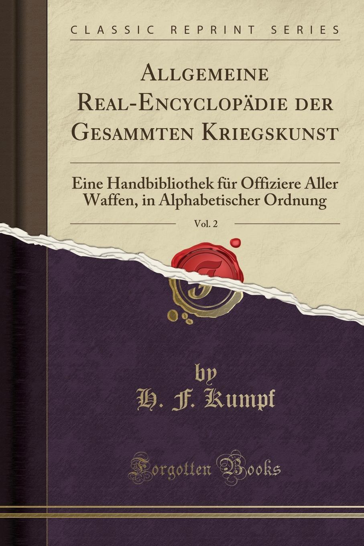 Allgemeine-Real-Encyclopadie-der-Gesammten-Kriegskunst-Vol-2-Eine-Handbibliothek-fur-Offiziere-Aller-Waffen-in-Alphabetischer-Ordnung-Classic-Reprint-