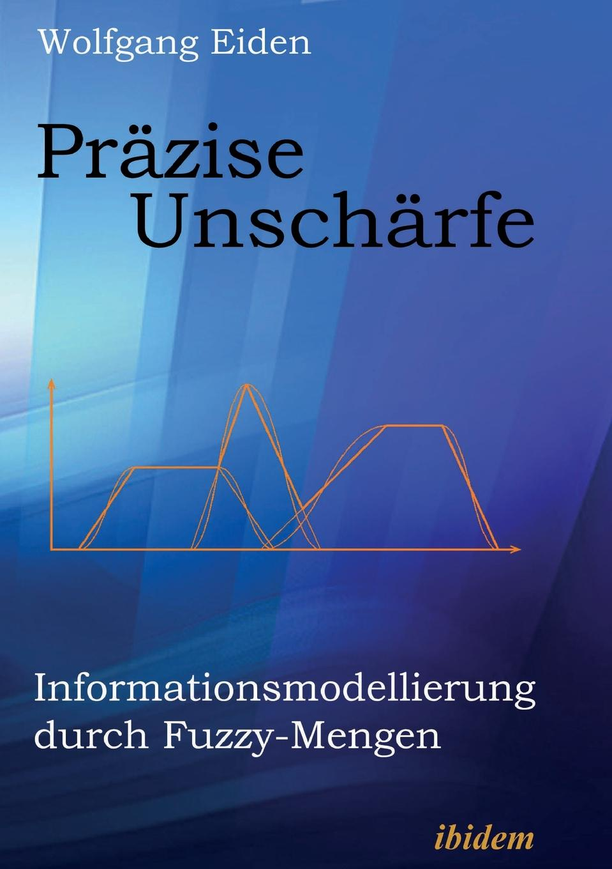 Wolfgang Eiden Prazise Unscharfe. Informationsmodellierung durch Fuzzy-Mengen fuzzy duck fuzzy duck fuzzy duck