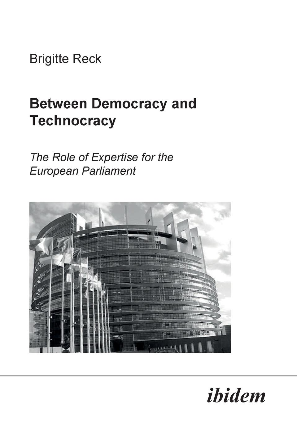 Brigitte Reck Between Democracy and Technocracy. The Role of Expertise for the European Parliament negotiations and decision making in the european union teaching and learning through role play simulation games