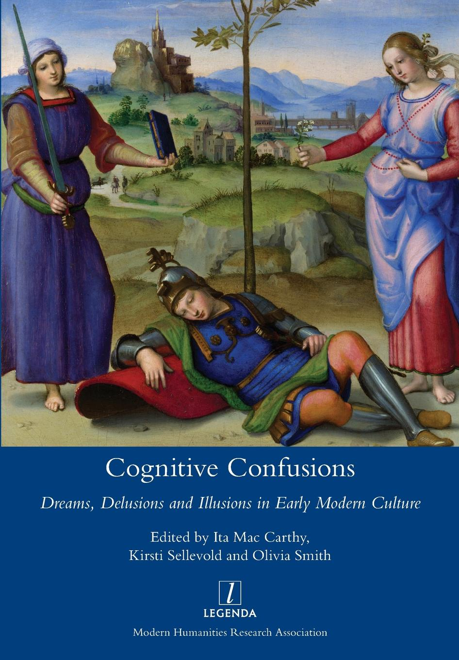 Ita Mac Carthy, Kirsti Sellevold, Olivia Smith Cognitive Confusions. Dreams, Delusions and Illusions in Early Modern Culture цены