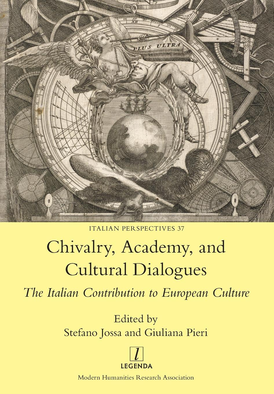 Chivalry, Academy, and Cultural Dialogues. The Italian Contribution to European Culture neville morley antiquity and modernity
