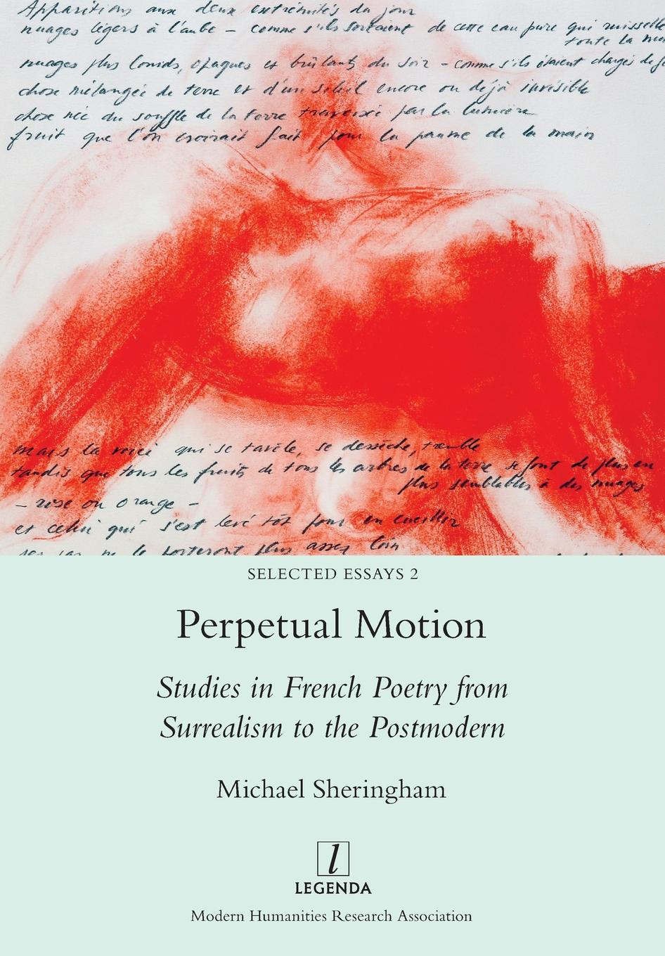 Michael Sheringham Perpetual Motion. Studies in French Poetry from Surrealism to the Postmodern french poetry