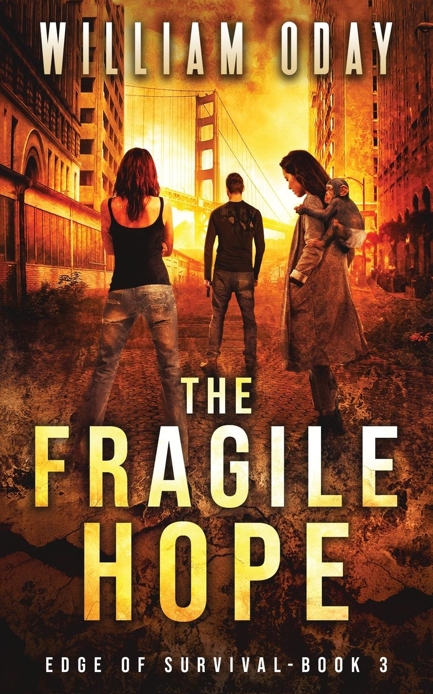 William Oday The Fragile Hope. A Thriller william hope hodgson the boats of the glen carrig by william hope hodgson fiction action