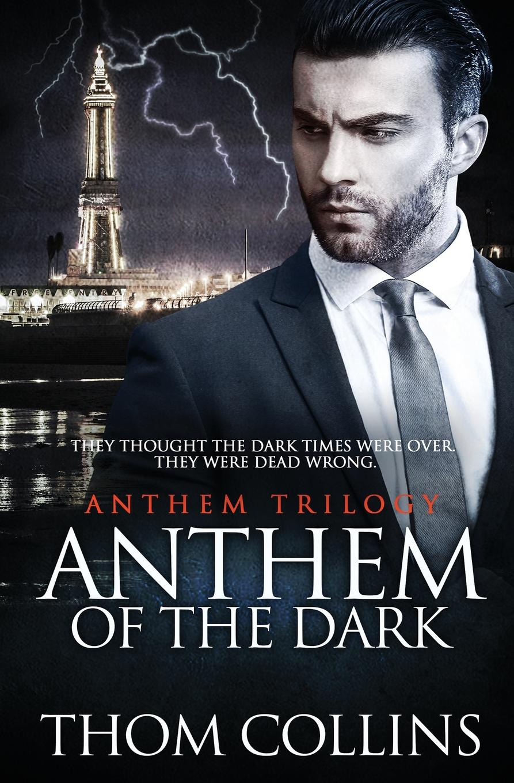 Thom Collins Anthem of the Dark