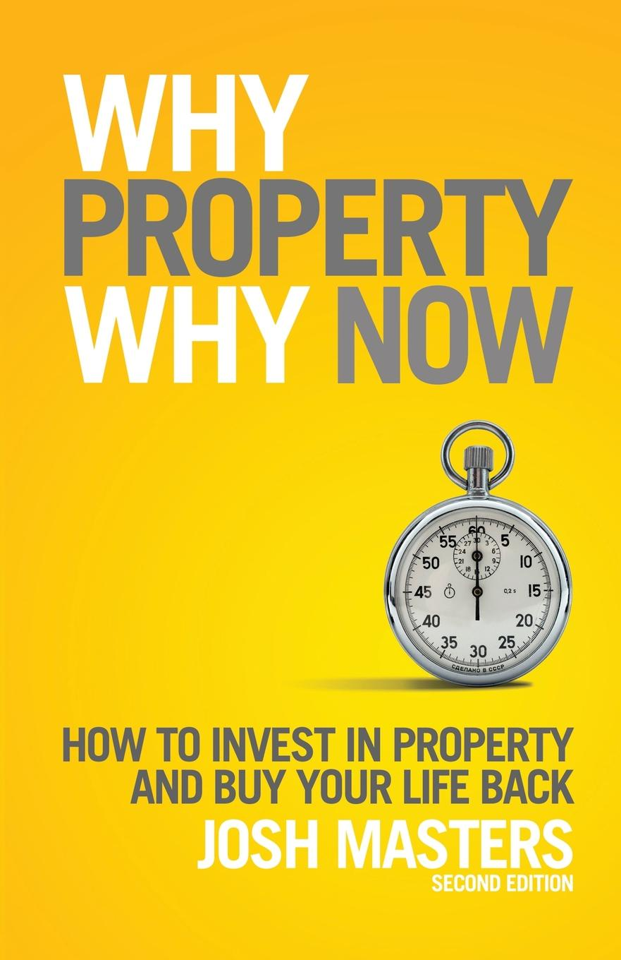Josh Masters Why Property, Why Now. michael burchell the great workplace how to build it how to keep it and why it matters