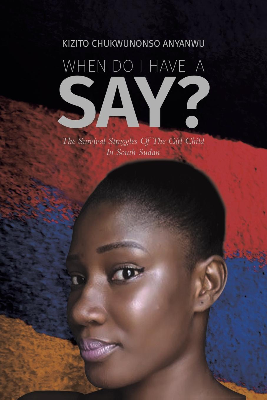 Kizito Chukwunonso Anyanwu When Do I Have a Say. torey hayden the tiger's child the story of a gifted troubled child and the teacher who refused to give up on her