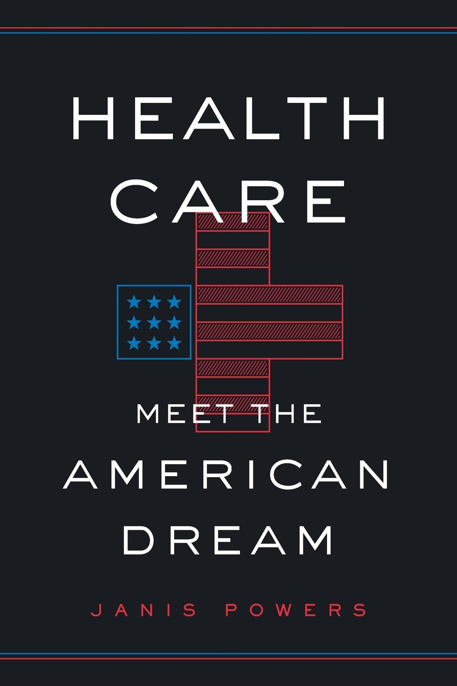 Janis Powers Health Care. Meet the American Dream health insurance and demand for medical care