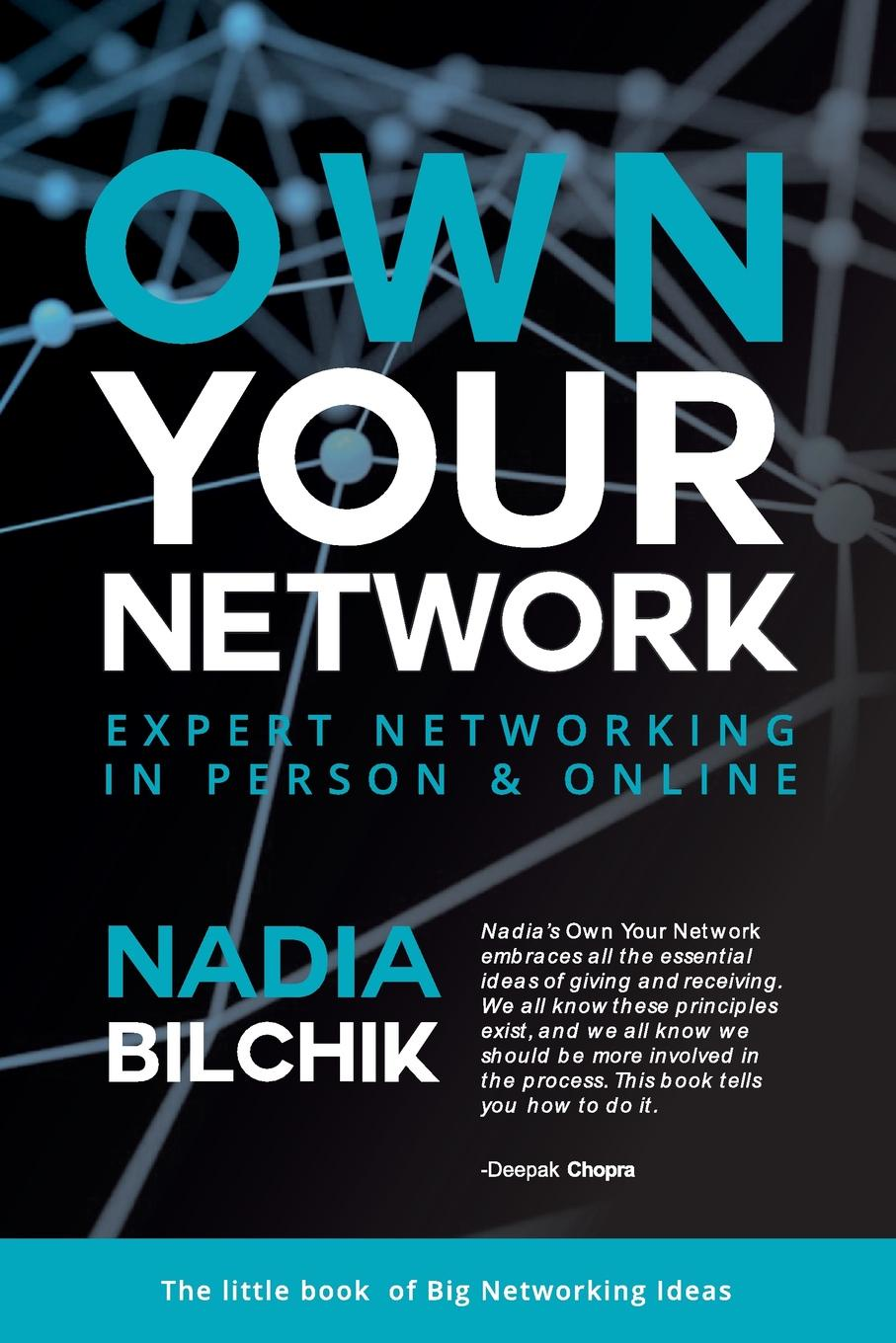 Nadia Bilchik OWN YOUR NETWORK. EXPERT NETWORKING IN PERSON . ONLINE multimedia networking