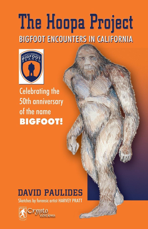 David Paulides The Hoopa Project. Bigfoot Encounters in California