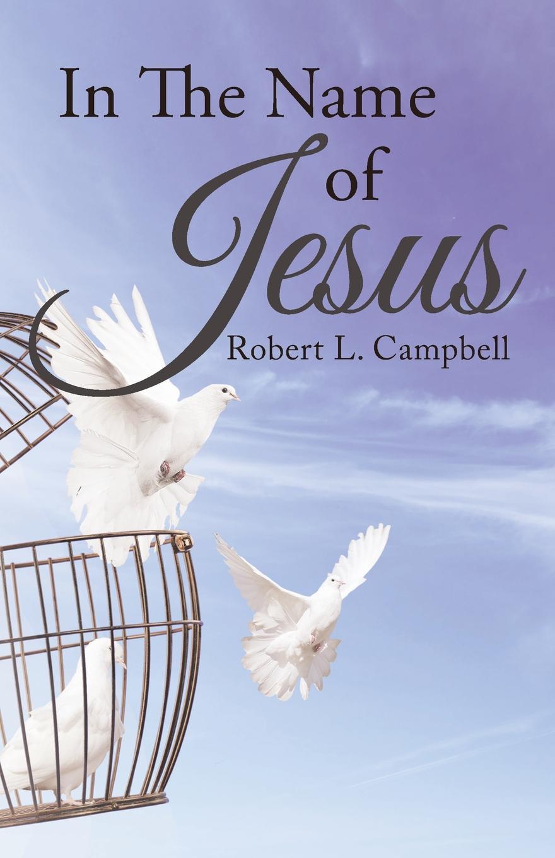 лучшая цена Robert L. Campbell In The Name Of Jesus
