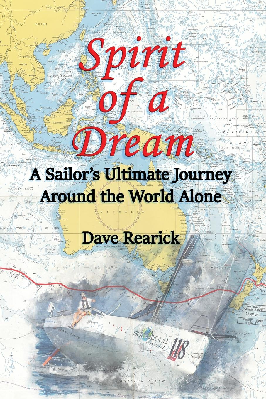 Dave Rearick Spirit of a Dream. A Sailor.s Ultimate Journey Around the World Alone dave swarbrick dave swarbrick in the club 2 lp