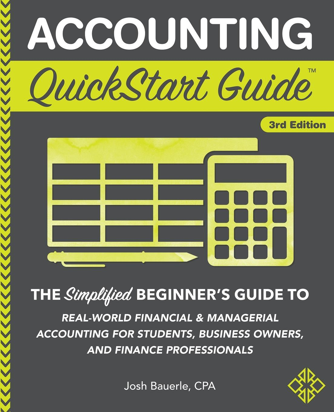 Josh Bauerle CPA Accounting QuickStart Guide. The Simplified Beginner.s Guide to Financial . Managerial Accounting For Students, Business Owners and Finance Professionals jonathan oxer quickstart guide to google adwords
