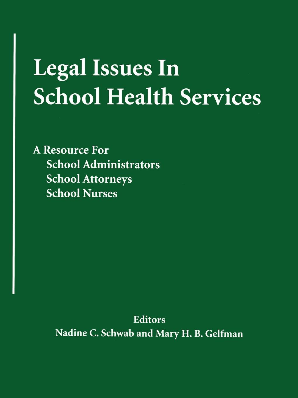 Nadine C Schwab Legal Issues In School Health Services. A Resource for School Administrators, School Attorneys, School Nurses school guidance services