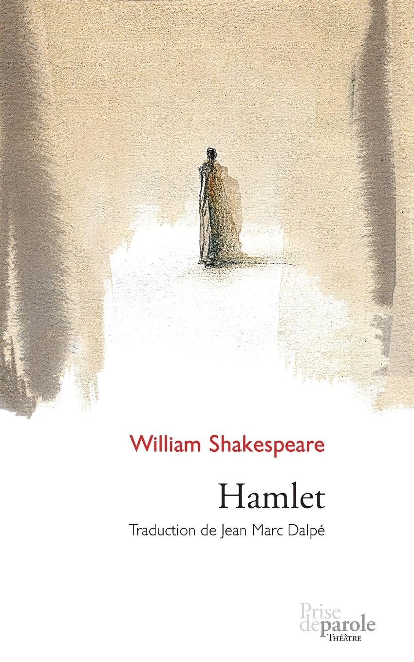 Jean Marc Dalpé, William Shakespeare Hamlet