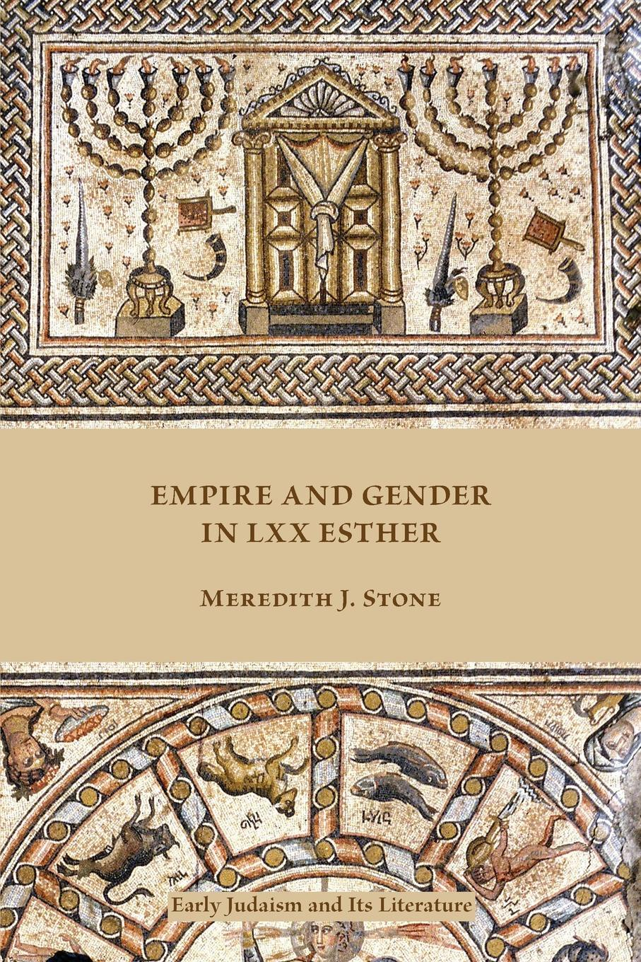 Meredith J. Stone Empire and Gender in LXX Esther empire of ivory