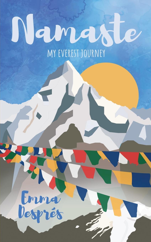 Emma Després Namaste. My Everest Journey