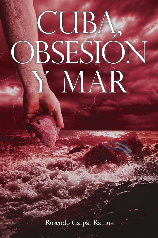 Rosendo Garpar Ramos Cuba, Obsesion y Mar