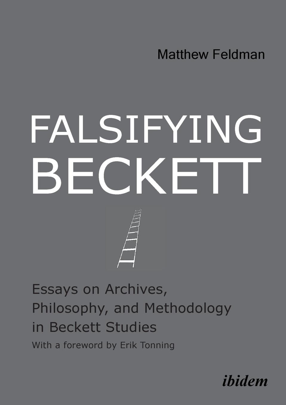 Matthew Feldman Falsifying Beckett. Essays on Archives, Philosophy, and Methodology in Beckett Studies bronwyn williams beckett s birthright
