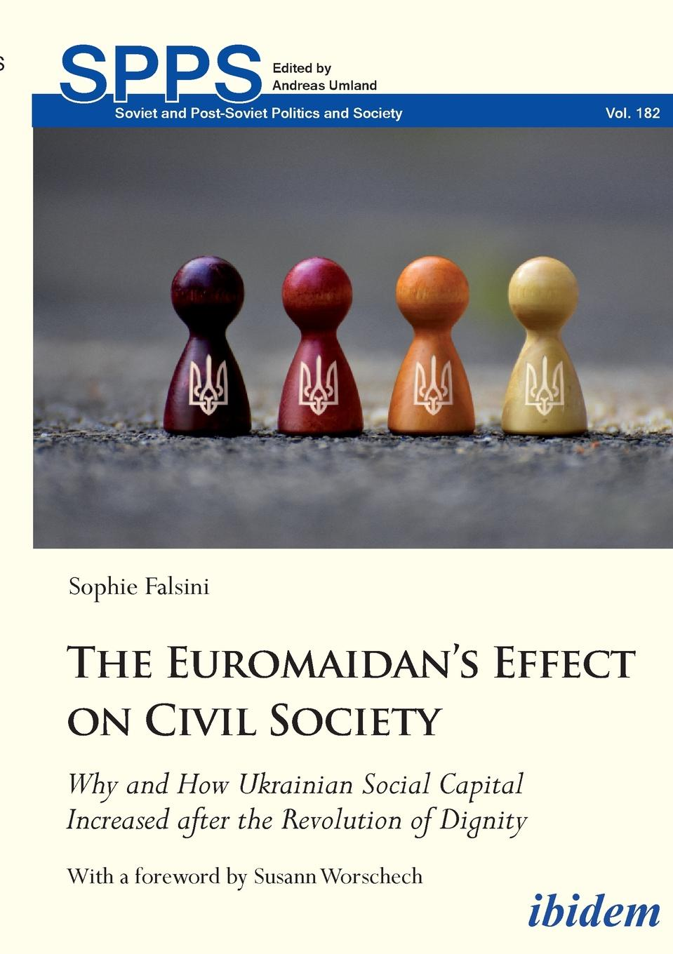 Sophie Falsini The Euromaidan.s Effect on Civil Society. Why and How Ukrainian Social Capital Increased after the Revolution of Dignity недорго, оригинальная цена