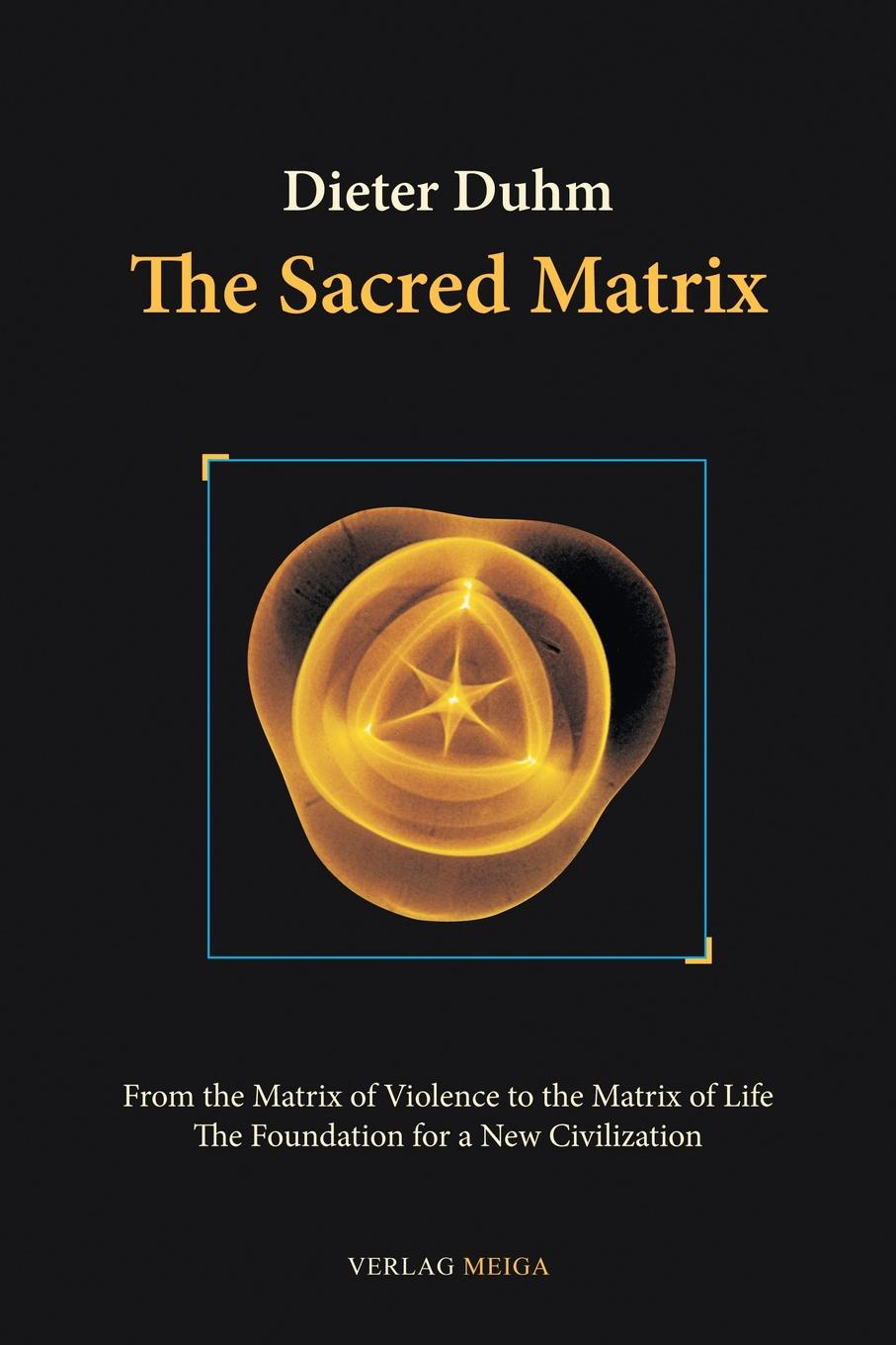 Dieter Duhm The Sacred Matrix цена