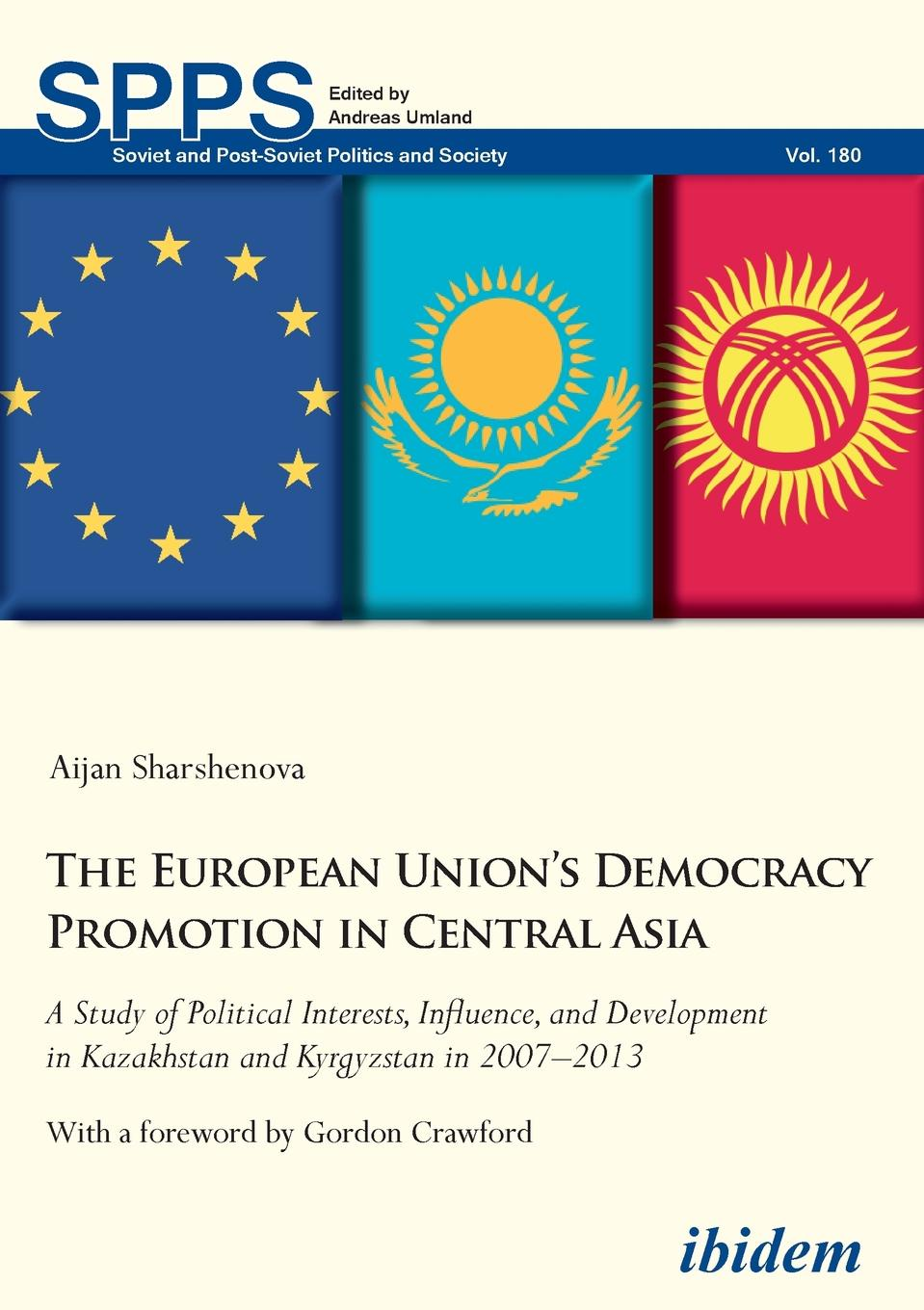 Aijan Sharshenova The European Union.s Democracy Promotion in Central Asia. A Study of Political Interests, Influence, and Development in Kazakhstan and Kyrgyzstan in 2007-2013 все цены
