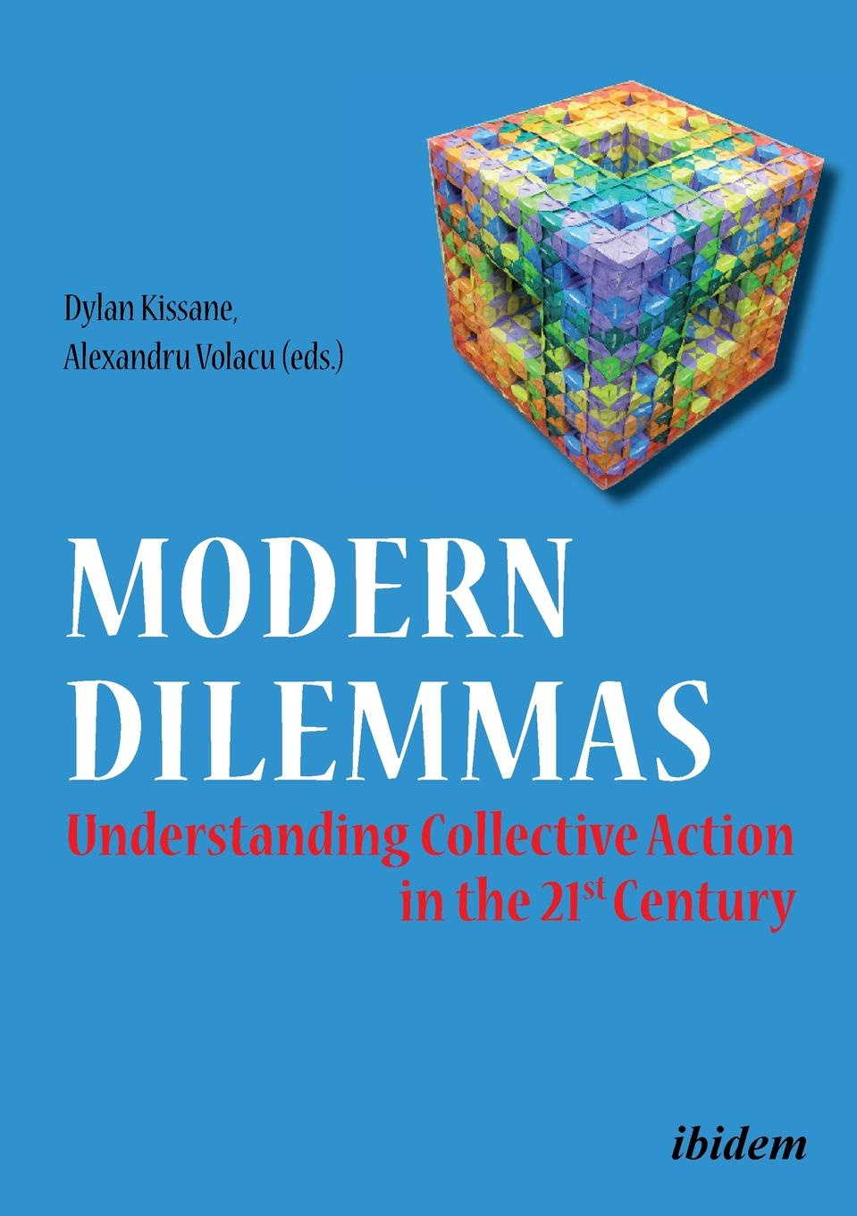 Jozef A. Kosc, Panagiotis Barkas, Mirijam Boehme Modern Dilemmas. Understanding Collective Action in the 21st Century. axel honneth the i in we studies in the theory of recognition