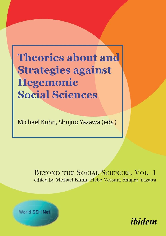 Theories about and Strategies against Hegemonic Social Sciences. недорго, оригинальная цена