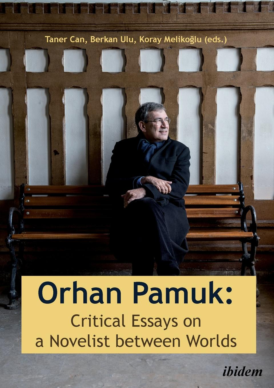 Orhan Pamuk. Critical Essays on a Novelist between Worlds . A Collection of Essays on Orhan Pamuk john tyndall essays on the floating matter of the air in relation to putrefaction and infection