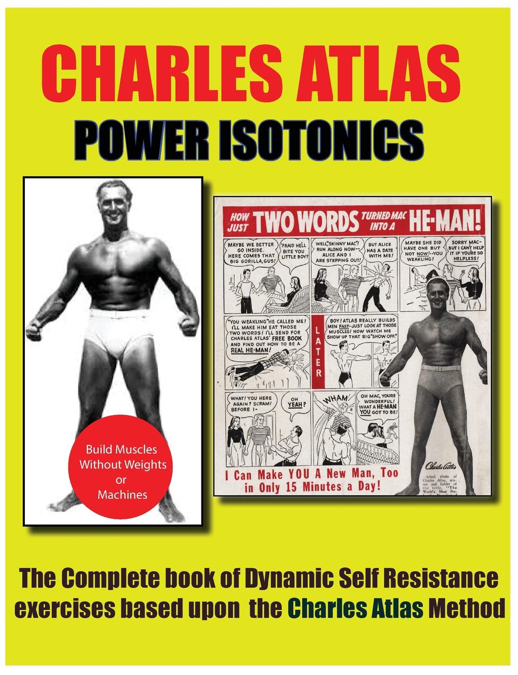 Charles Atlas Power Isotonics Bodybuilding course my first world atlas