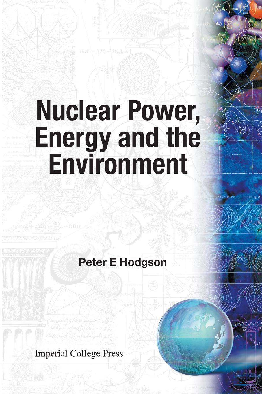 Фото - Peter E Hodgson Nuclear Power, Energy and the Environment agent based snort in distributed environment