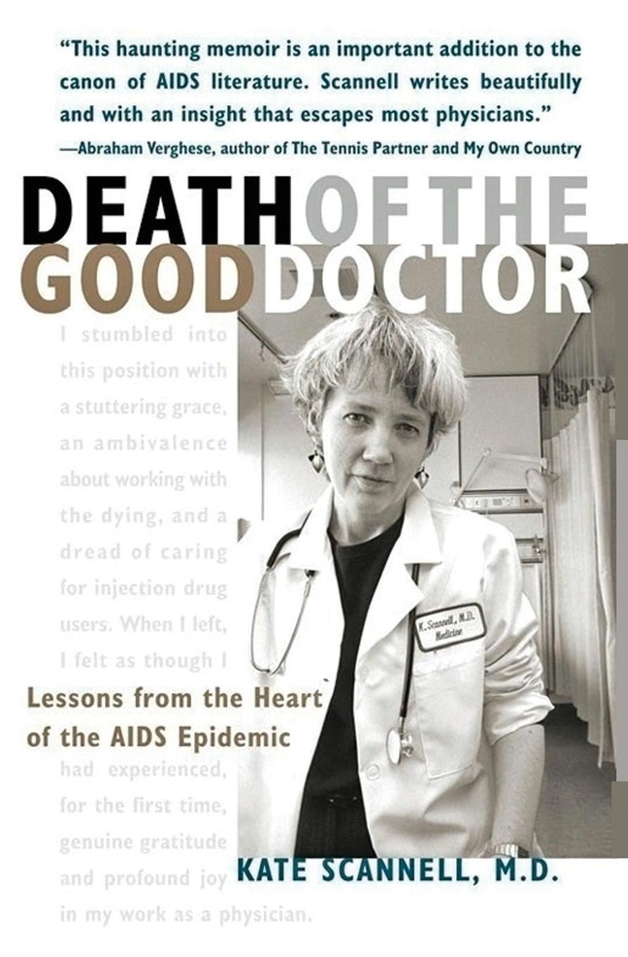 Kate Scannell Death of the Good Doctor. Lessons from the Heart of the AIDS Epidemic kate hardy the doctor s lost and found bride