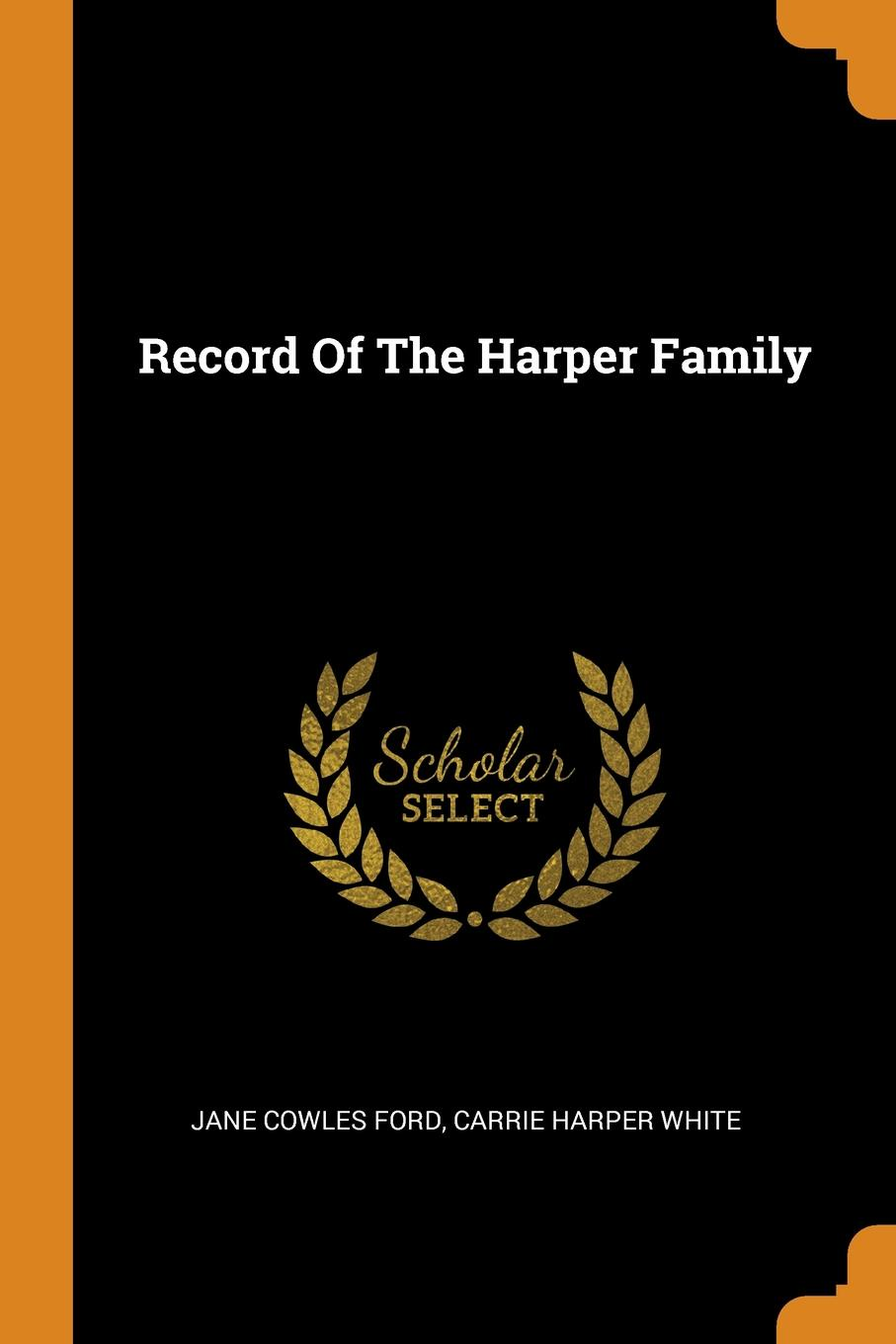 Jane Cowles Ford, Carrie Harper White Record Of The Harper Family